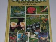 Mein Gartenkalender - Lingen Pflanzen, pflegen, ernten im ganzen Jahr - Nürnberg
