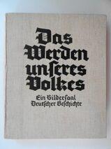 Hölzle Erwin Hrsg. Das Werden unseres Volkes. Ein Bildersaal Deutscher Geschichte.