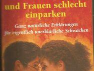 Warum Männer nicht zuhören und Frauen schlecht einparken Taschenbuch - Duisburg