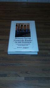 Lasset die Kinder zu mir kommen - Donna Leon. Commissario Brunettis sechzehnter Fall. Diogenes Verlag 2008