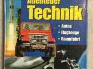 Abenteuer Technik - Autos • Flugzeuge • Raumfahrt - Hürth
