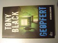 Geopfert - Kriminalroman Krimi, Tony Black, dtv TB 2011 - Chemnitz
