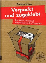 Verpackt und zugeklebt: Das Praxis-Handbuch für professionelles Verpacken
