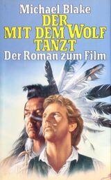 Buch: Der mit dem Wolf tanzt (M. Blake) Der Roman zum Film / geb. Ausgabe