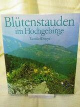 Blütenstauden im Hochgebirge, Tassilo Wengel / Deutscher Landwirtschaftsverlag
