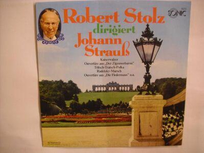 Robert Stolz , Wiener Symphoniker , Johann Strauss Jr. - Robert Stolz Dirigiert Johann Strauß (Langspielplatte) SONIC - Rosenheim