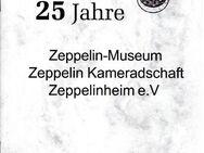 25 Jahre Zeppelin-Museum (Zeppelinheim) - Frankfurt (Main) Sachsenhausen-Süd