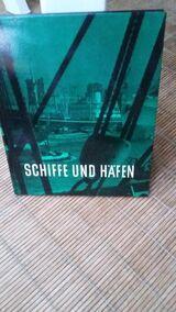 SCHIFFE UND HÄFEN - Gebundene Ausgabe v. 1961, Bertelsmann Lesering bzw. Mohn Verlag