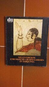du - Nr. 393/1973 (Monatsschrift für Kultur) Nr. 393. 11/1973. LEITTHEMA: Neuentdeckte Etruskische Grabmalereien in Tarquinia – 1973