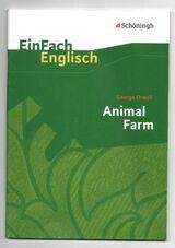 EinFach Englisch Textausgaben für die Schulpraxis / George Orwell: Animal Farm: A Fairy Story