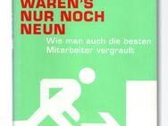 Da waren's nur noch neun - Wolfgang Schur, Günter Weick - Wie man auch die besten Mitarbeiter vergrault - Nürnberg