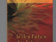 In den Farben des Lebens - Hans Kuhn - Schädler - Nürnberg