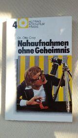 Nahaufnahmen ohne Geheimnis - Foto + Film Praxis. Broschiertes Taschenbuch v. 1980, Heering Verlag Seebruck, Dr. Otto Croy (Autor)