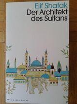 Der Architekt des Sultans Elif Shafak (neu!)