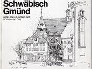 Schwäbisch Gmünd Gesehen und gezeichnet von Hans Kloss - Spraitbach