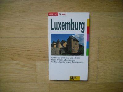Luxemburg - Merian live! - Luxemburg entdecken und erleben. Essen, Trinken, Übernachten, Ausflüge, Wanderungen, Sehenswertes - TB-Ausgabe v. Dirk Schröder. 1995 - Rosenheim
