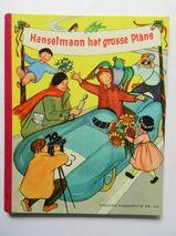 Hanselmann hat große Pläne. Ein Bilderbuch mit Versen von James Krüss und Bildern von Katharina Maillard. Stalling Bilderbuch Nr. 124.
