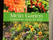 Mein Garten  2016   Kalender - Gladbeck