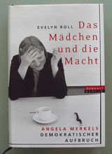 Das Mädchen und die Macht - Angela Merkels demokratischer Aufbruch.