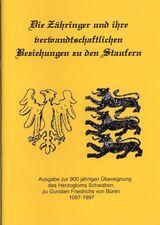Paul Kaisser Titel: Die Zähringer und ihre verwandtschaftlichen Beziehungen zu den Staufern