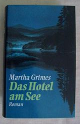 Das Hotel am See - Roman von Martha Grimes