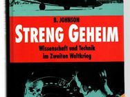 Streng geheim Wissenschaft und Technik im Zweiten Weltkrieg - Brian Johnson - Nürnberg