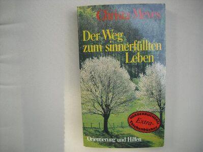 Der Weg zum sinnerfüllten Leben - Orientierung und Hilfen. Von Christa Meves. Taschenbuch v. 1980, Herderbücherei - Rosenheim