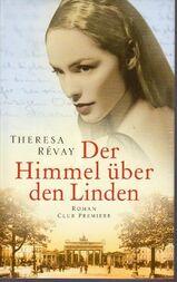 Der Himmel über den Linden Autor/in: Révay, Theresa