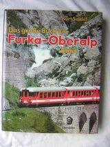 Eine Rarität Das große Buch der FURKA-OBERALP Bahn v.Kurt Seidel