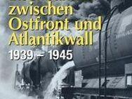 Eisenbahn zwischen Ostfront und Atlantikwall 1939-1945 - Spraitbach