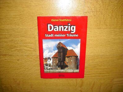 Kleiner Stadtführer DANZIG - Stadt meiner Träume. Broschiert. TESSA Verlag - Rosenheim