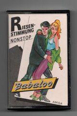 Babaloo  Riesenstimmung Non Stop Amiga Kassette 1986