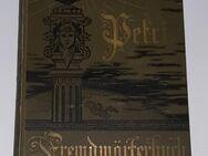 Dr. Friedrich Erdmann Petri's Handbuch der Fremdwörter in der deutschen Schrift- und Umgangssprache 1897 - Nürnberg