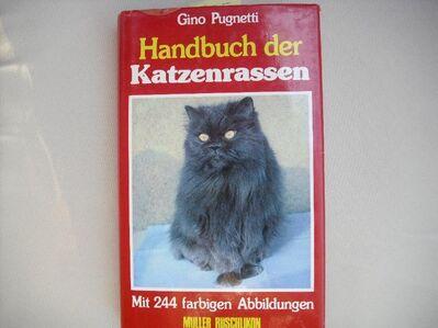 Handbuch der Katzenrassen Gebundene Ausgabe – 1985 von Gino Pugnetti (Autor) - Rosenheim