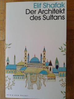 Der Architekt des Sultans Elif Shafak (neu!) - Krefeld