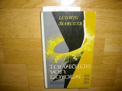 Ignatius von Loyola - Ein Soldat der Kirche v. Ludwig Marcuse. Erstausgabe 1956, Rowohlt Verlag rororo - Rosenheim