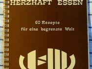 """Kochbuch """" BEWUSST KOCHEN & HERZHAFT ESSEN"""" 60 Rezepte für eine begrenzte Welt - Niederfischbach"""