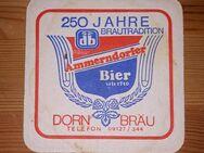 DB Dorn Bräu 250 Jahre Ammerndorfer BD Bierdeckel - Nürnberg