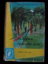 Horst Wolfram Geissler - Sie kennen Aphrodite nicht ! / Taschenbuch von 1956