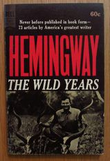 Ernest Hemingway: The Wild Years (1962, engl.)