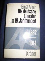 """""""Die deutsche Literatur im 19. Jahrhundert (1832 - 1914)"""" von Ernst Alker, Alfred Kröner Verlag, 1. Auflage, 948 Seiten, stammt aus 1969, ISBN: 352033903X, zum Schutz für weiteren Gebrauch schon eingebunden, sehr guter Zustand, 7,- €"""