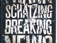 Breaking News von Frank Schätzing - Mönchengladbach
