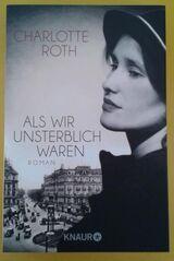 Als wir unsterblich waren Roman von Charlotte Roth