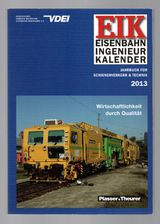 EIK – Eisenbahn Ingenieur Kalender 2013 - Jahrbuch Bahn