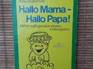 Hallo Mama - Hallo Papa! - Meine aufregenden ersten Lebensjahre. Broschierte TB-Ausgabe v. 1991, Bastei Lübbe Verlag