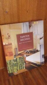 TAPETENWECHSEL - Mehr Lust auf Wohnen. Gebundene Ausgabe v. 2002, Gollenstein Verlag. Gerd Ohlhauser und Axel Venn (Autoren)