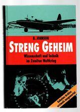 Streng geheim Wissenschaft und Technik im Zweiten Weltkrieg - Brian Johnson