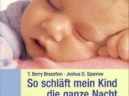 So schläft mein Kind die ganze Nacht / T. Berry Brazelton, Joshua D. Sparrow - Berlin