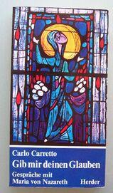 Carretto: Gib mir deinen Glauben. Gespräche mit Maria v. Nazareth