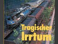 Tragischer Irrtum - Eisenbahnunfälle der 80er Jahre  Erich Preuss - Nürnberg